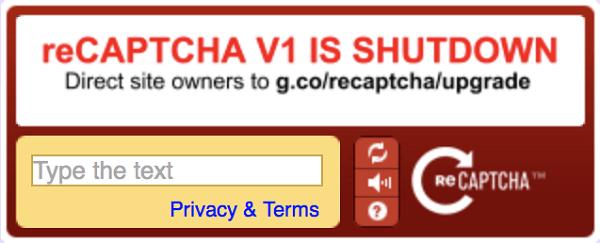 Скриншот reCAPTCHA V1 IS SHUTDOWN